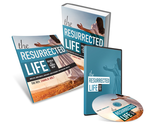 The Resurrected Life: Making All Things New