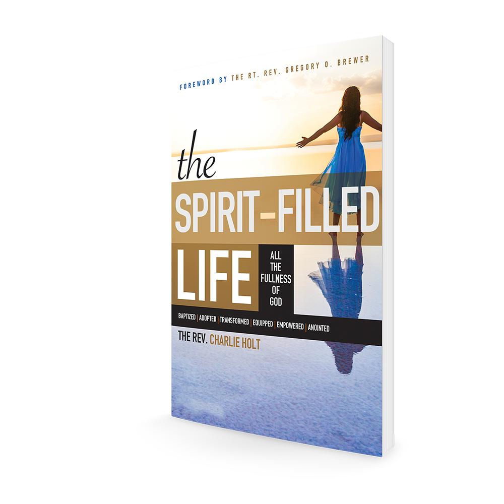 The Spirit-Filled Life: All the Fullness of God
